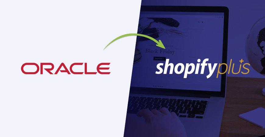 migrar Oracle Commerce Cloud a Shopify Plus