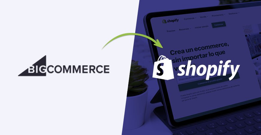 Migrar Bigcommerce Enterprise a Shopify Plus